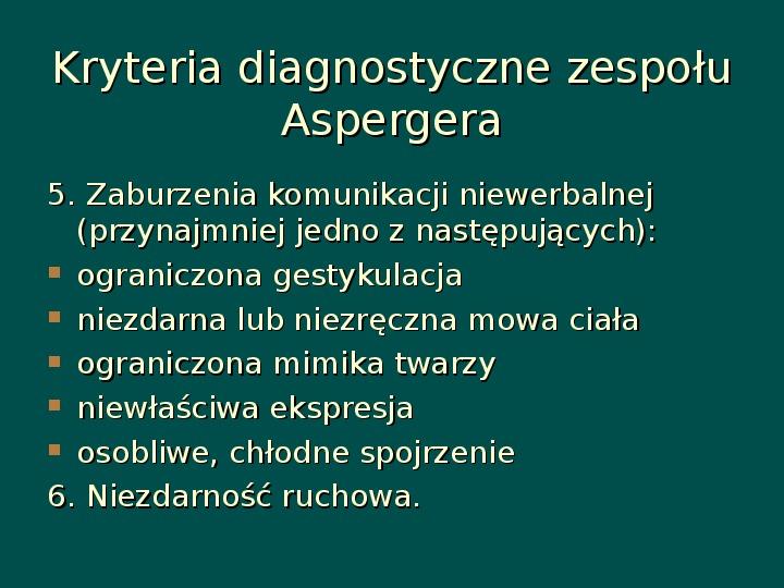 Zespół Aspergera - przyczyny, objawy, funkcjonowanie - Slajd 12