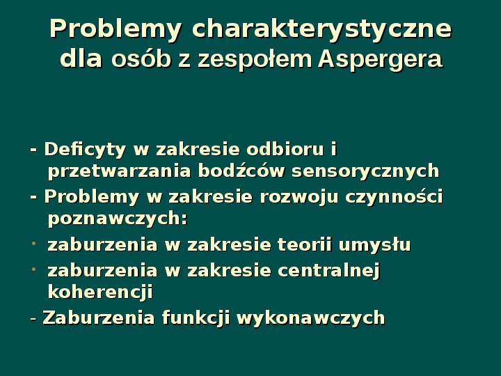 Zespół Aspergera - przyczyny, objawy, funkcjonowanie - Slajd 17