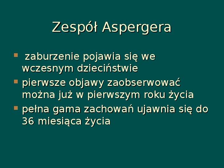 Zespół Aspergera - przyczyny, objawy, funkcjonowanie - Slajd 41