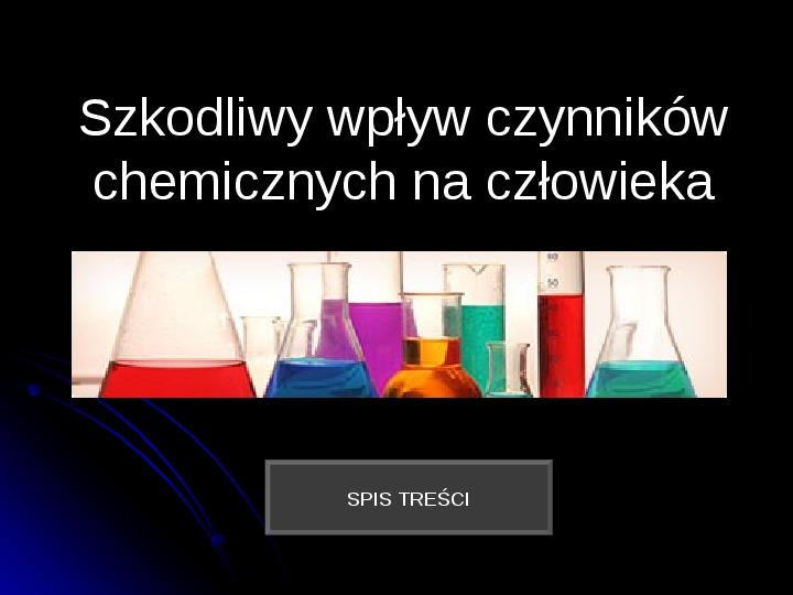Szkodliwy wpływ czynników chemicznych na człowieka - Slajd 1