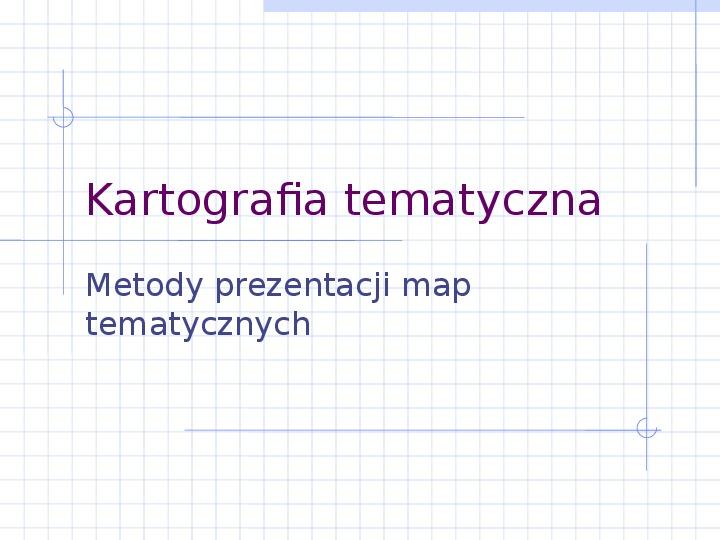 Metody prezentacji map tematycznych - Slajd 1
