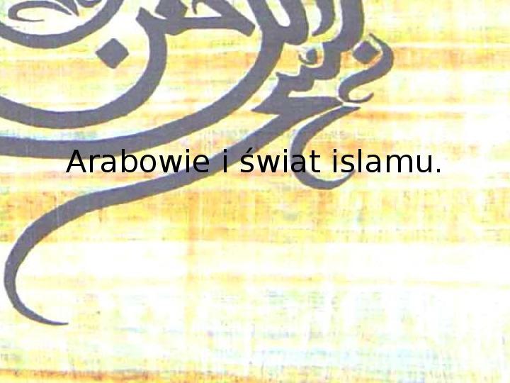 Arabowie i świat islamu - Slajd 1