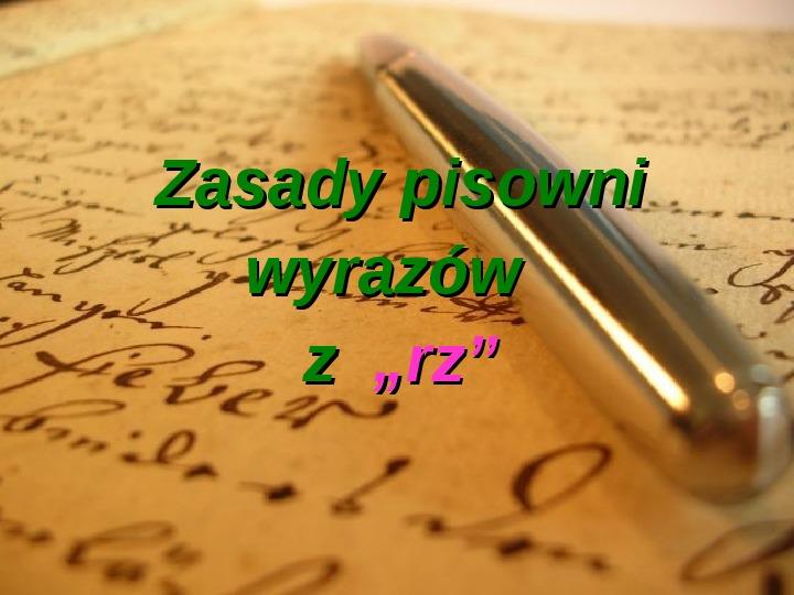 """Zasady pisowni wyrazów z """"rz"""" i """"ż"""" - Slajd 1"""