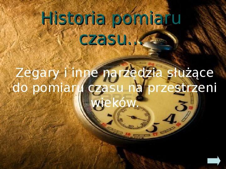 Historia pomiaru czasu - Slajd 1