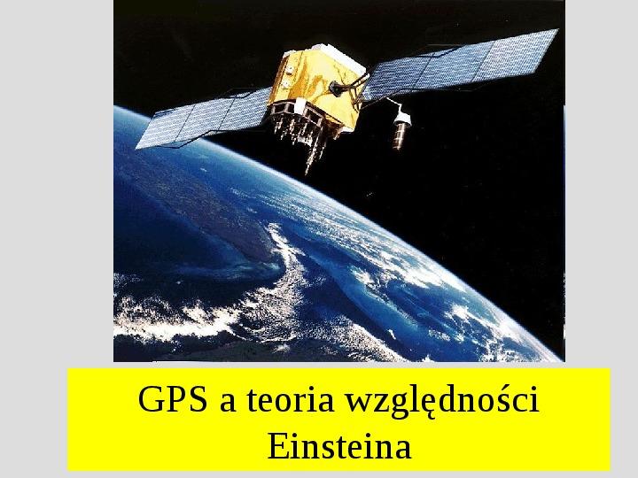 GPS a teoria względności Einstena - Slajd 1