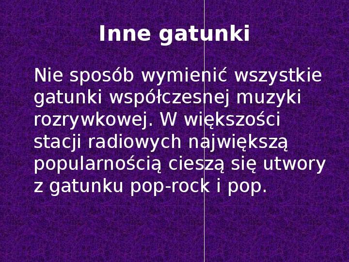 Rock i inne gatunki muzyki rozrywkowej - Slajd 35