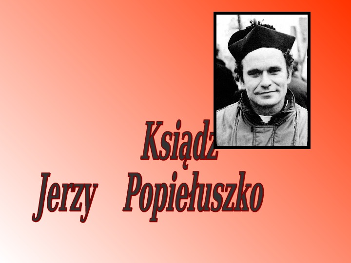 Księdz Jerzy Popiełuszko - Slajd 1