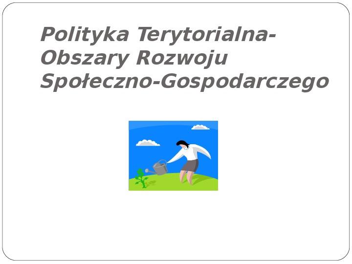 Polityka terytorialna jako instrument rozwoju województwa - Slajd 11
