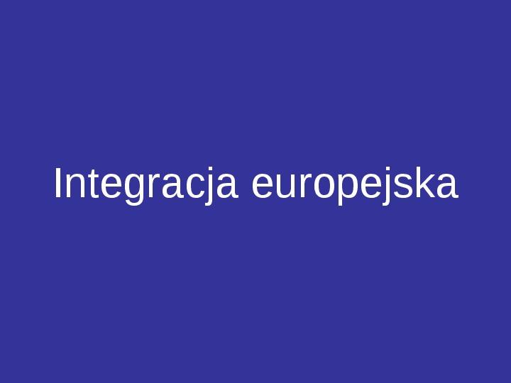 Integracja europejska - Slajd 1