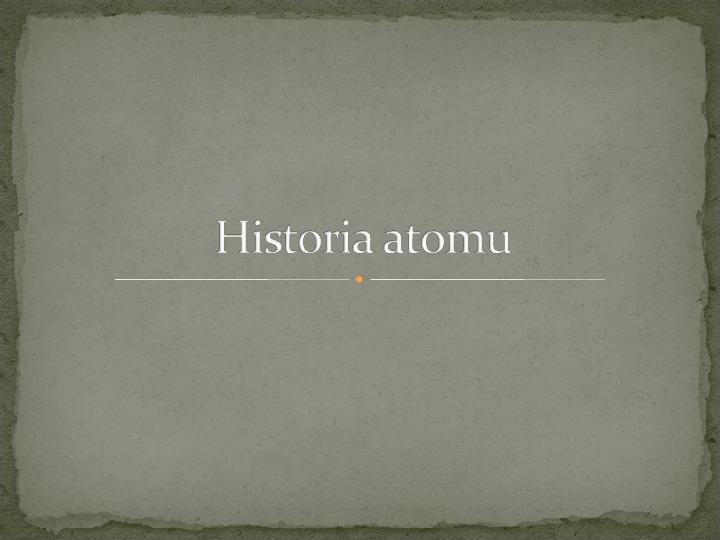 Historia atomu - Slajd 1