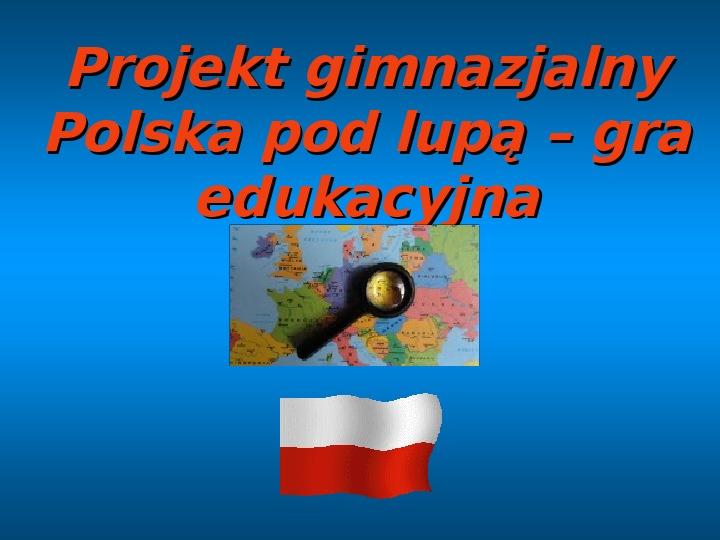 Polska pod lupą - Slajd 1