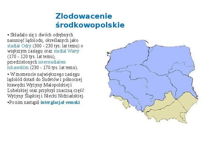 Zlodowacenia w Polsce oraz formy polodowcowe - Slajd 4