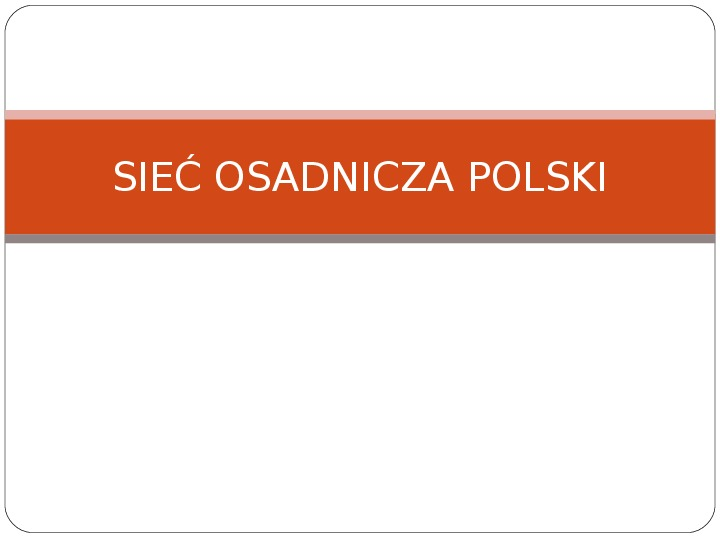 Sieć osadnicza Polski - Slajd 1
