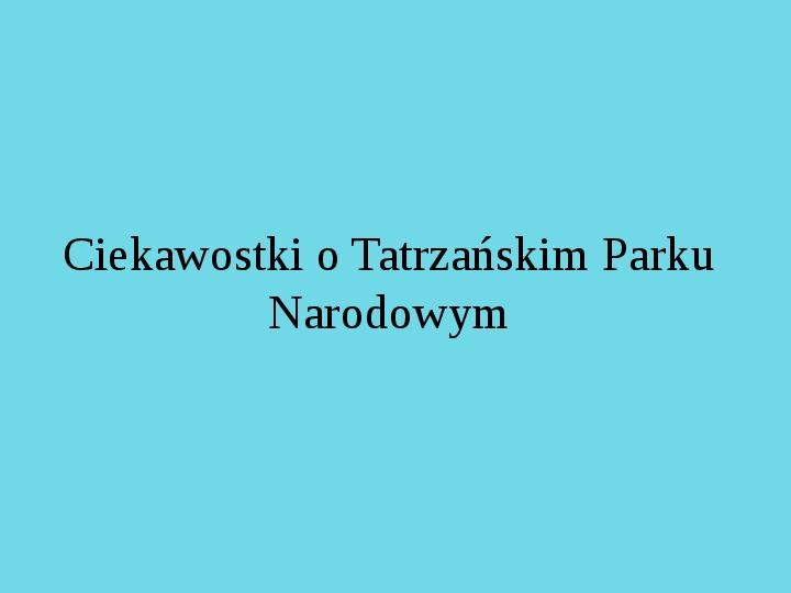 Tatrzański Park Narodowy - Slajd 25