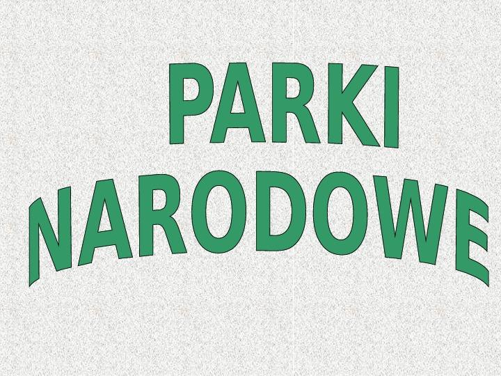 Parki narodowe - Slajd 1