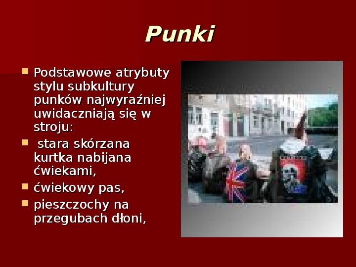 Subkultury młodzieżowe - Slajd 34