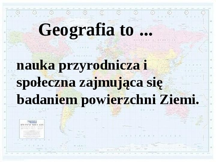 Mała powtórka z geografii - Slajd 2