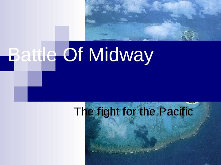 Battle Of Midway The fight for the Pacific - Slajd 1