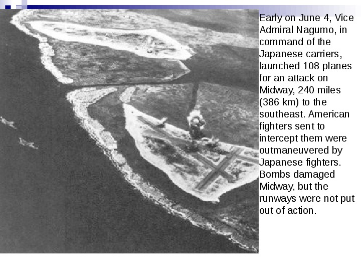 Battle Of Midway The fight for the Pacific - Slajd 5