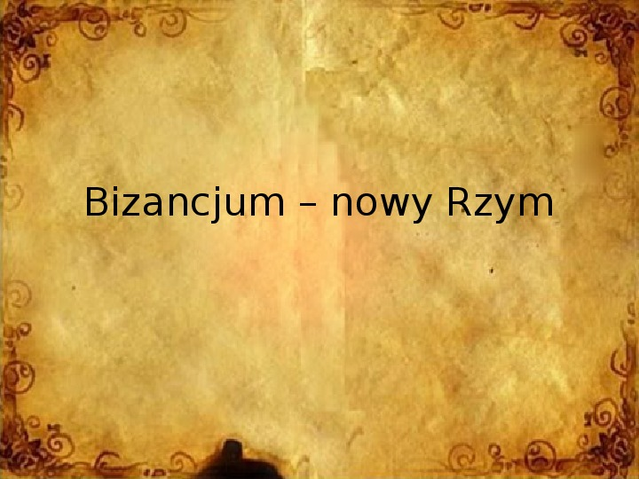 Bizancjum – nowy Rzym - Slajd 1