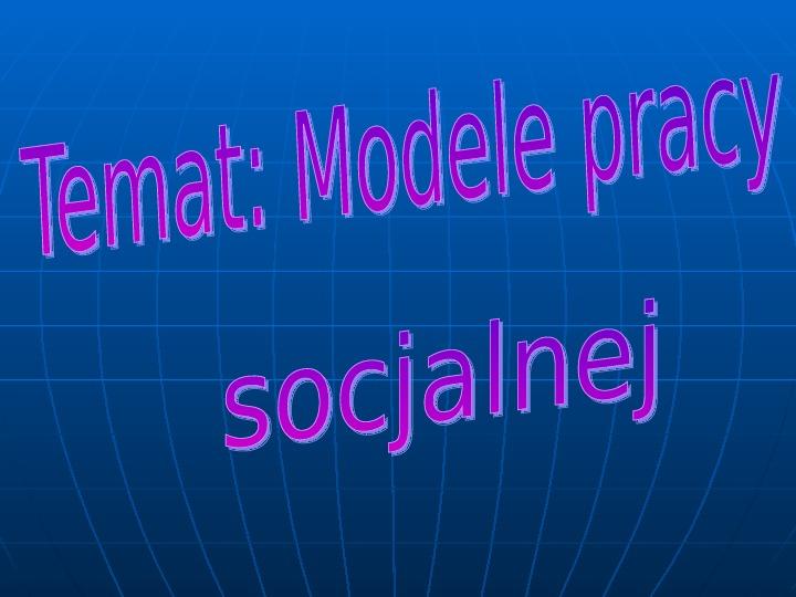 Modele pracy socjalnej - Slajd 1