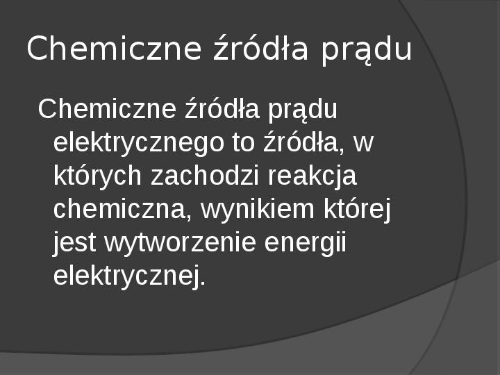 Chemiczne źródła prądu - Slajd 1