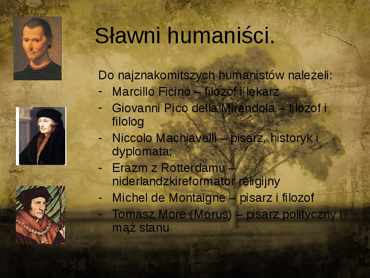 Człowiekiem jestem i nic co ludzkie obce mi nie jest - kultura renesansu - Slajd 2