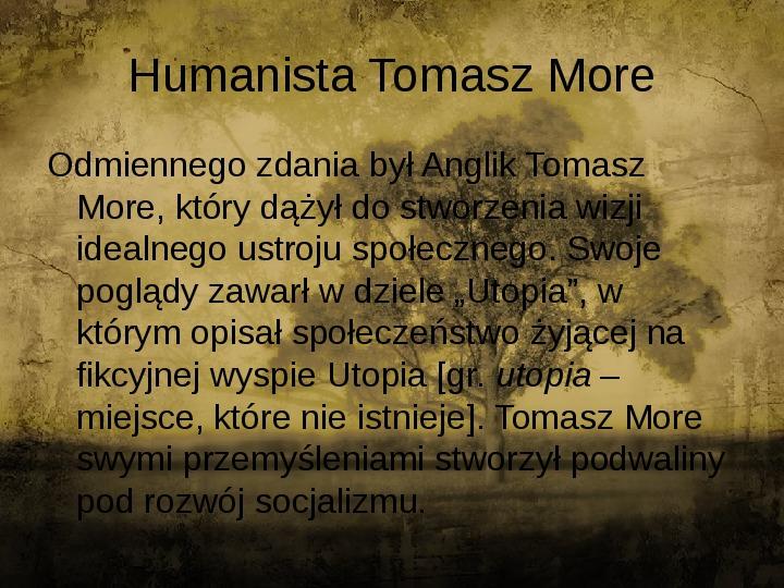 Człowiekiem jestem i nic co ludzkie obce mi nie jest - kultura renesansu - Slajd 4