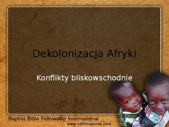Dekolonizacja Afryki. Konflikty bliskowschodnie - Slajd 1