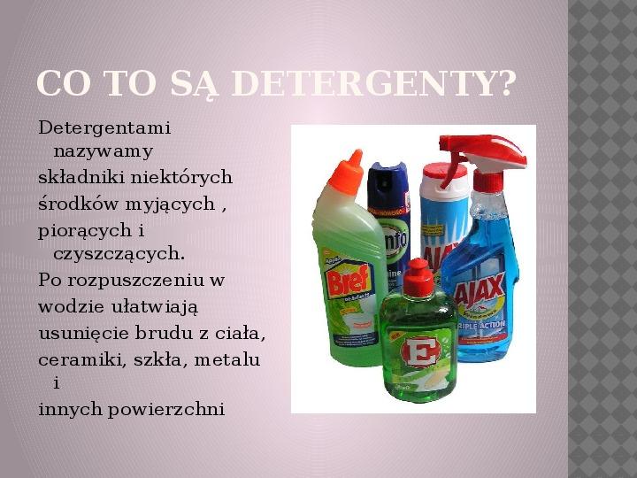 Dlaczego mydło i proszek zmywają brud? - Slajd 9