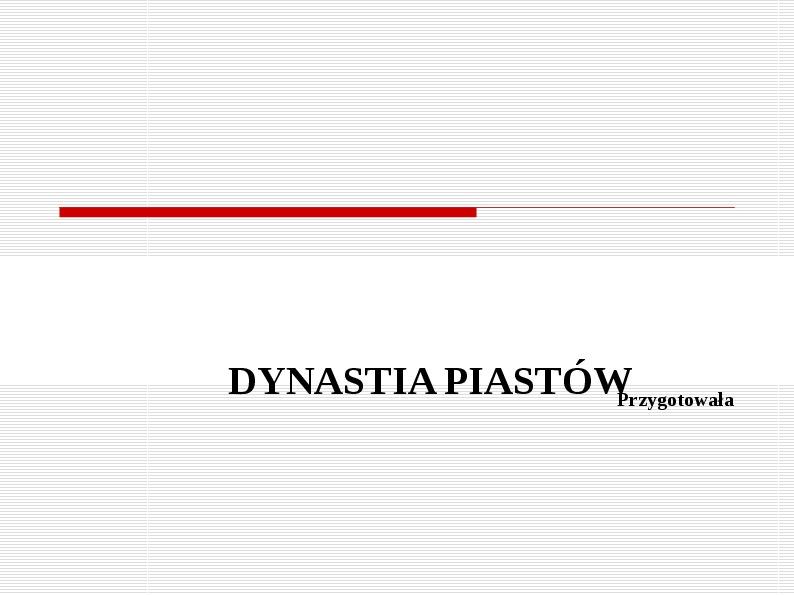 Dynastia piastów - Slajd 1
