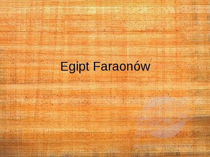 Egipt Faraonów - Slajd 0