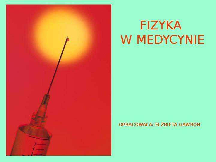Fizyka w medycynie - Slajd 1