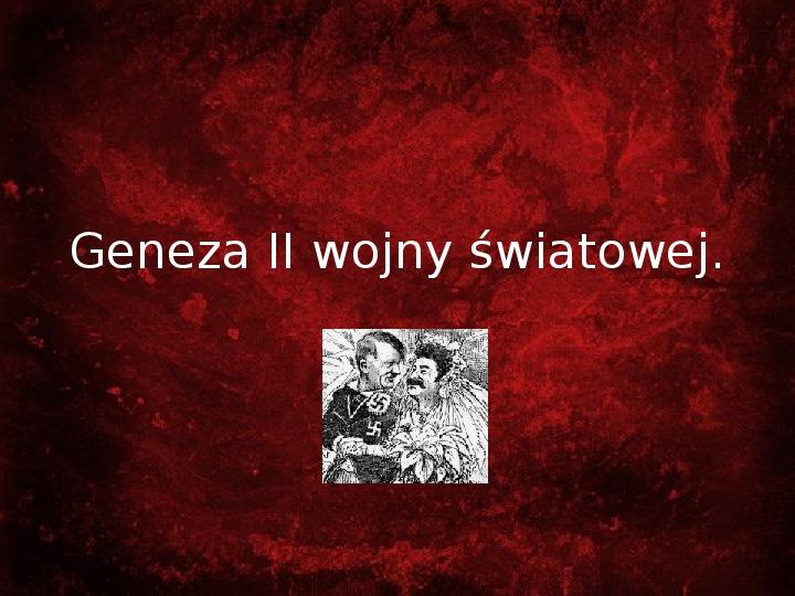 Geneza II wojny światowej - Slajd 1