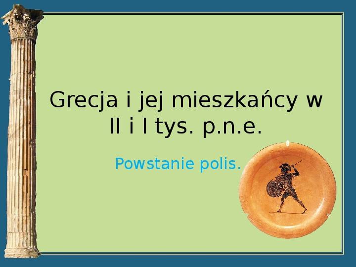 Grecja i jej mieszkańcy w II i I tys. p.n.e. - Slajd 1