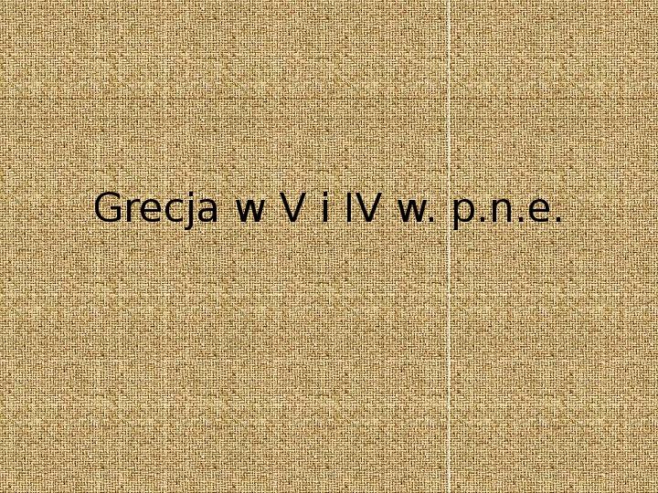 Grecja w V i IV w. - Slajd 1