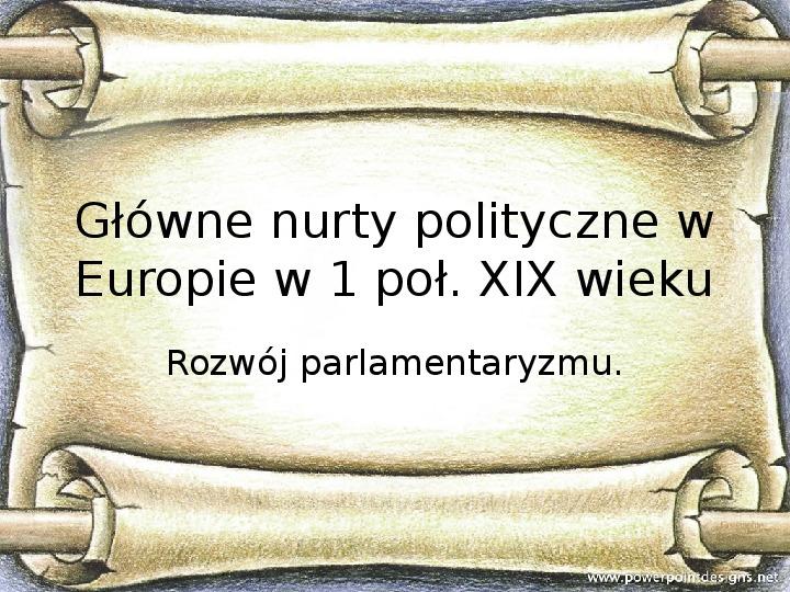 Główne nurty polityczne w Europie w 1 poł. XIX wieku. Rozwój parlamentaryzmu - Slajd 1