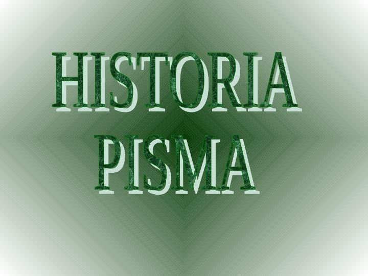 Historia pisma - Slajd 1