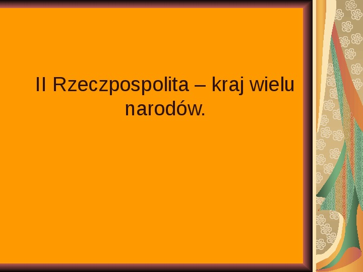 II Rzeczpospolita – kraj wielu narodów - Slajd 1