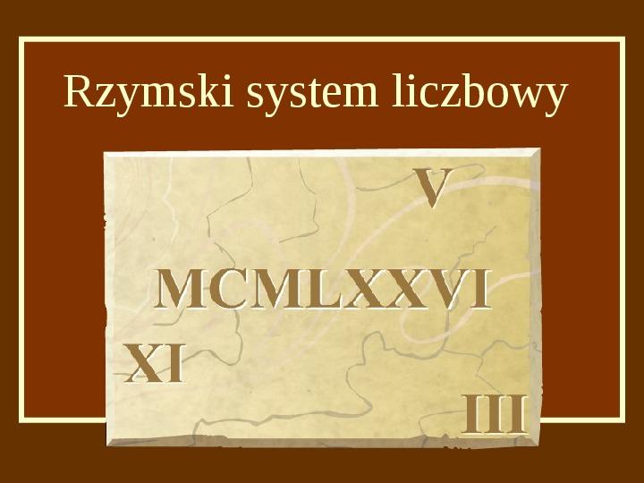 Rzymski system liczbowy - Slajd 1