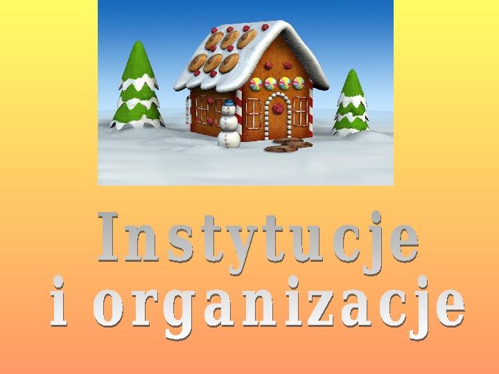 Instytucje i organizacje społeczne - Slajd 1