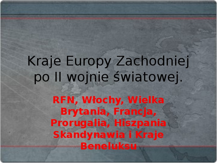 Kraje Europy Zachodniej po II wojnie światowej - Slajd 1