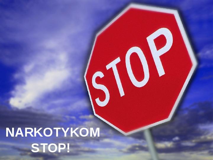 Stop Narkotykom - Slajd 1