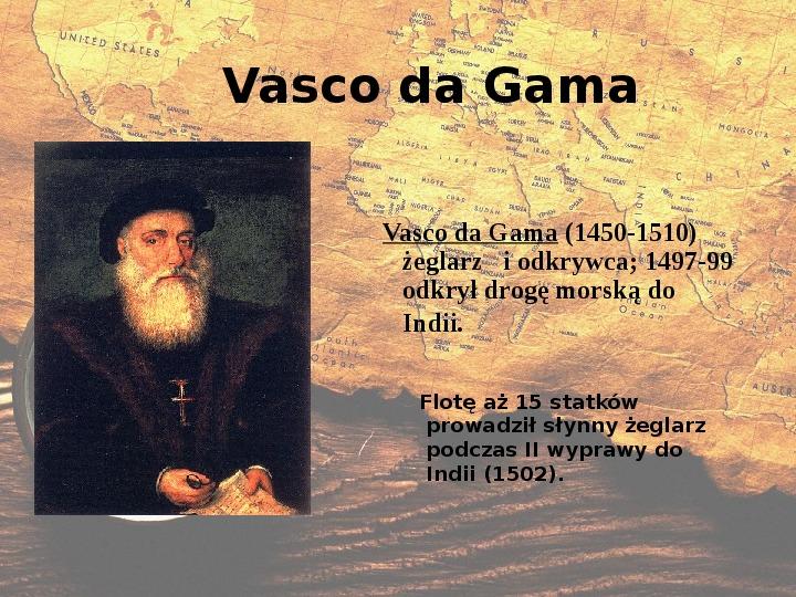 Odkrycia geograficzne. XV - XVI wiek - Slajd 11