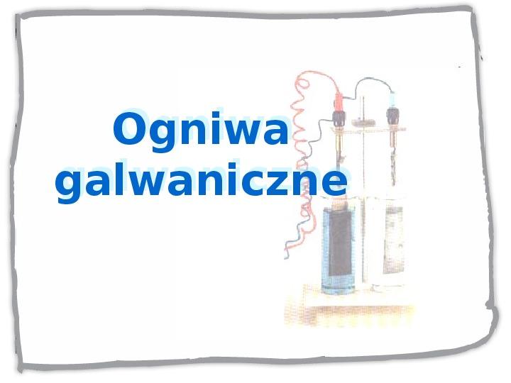 Ogniwa galwaniczne - Slajd 1