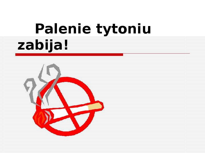 Palenie tytoniu zabija - Slajd 1