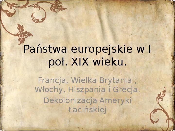 Państwa europejskie w poł. XIX wieku. Francja, W, Brytania i Włochy - cz. I - Slajd 1