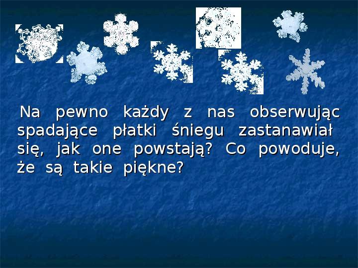 Płatki śniegu - Slajd 1