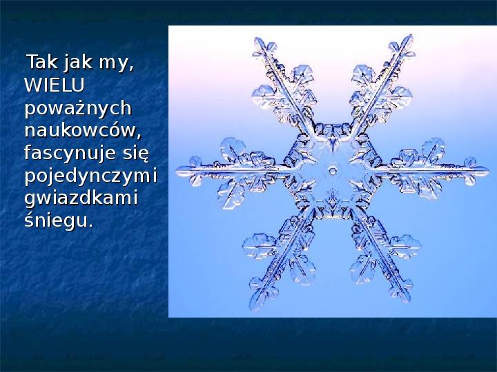 Płatki śniegu - Slajd 3