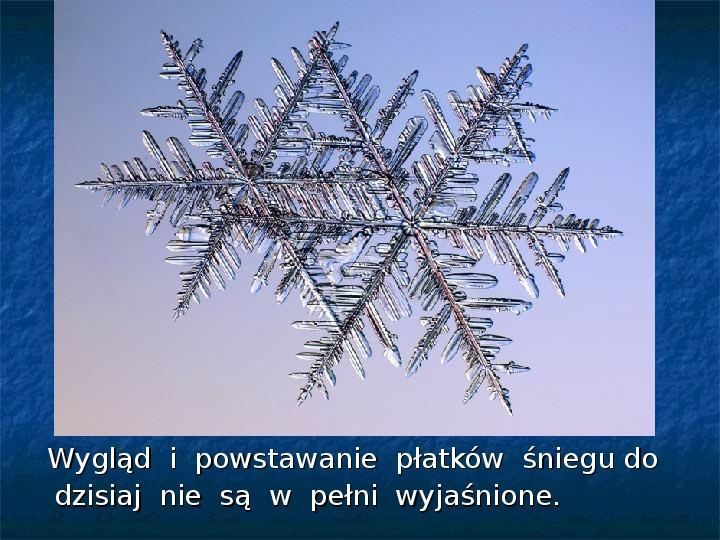 Płatki śniegu - Slajd 5